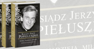 Pierwsza pełna biografia błogosławionego ks. Jerzego Popiełuszki